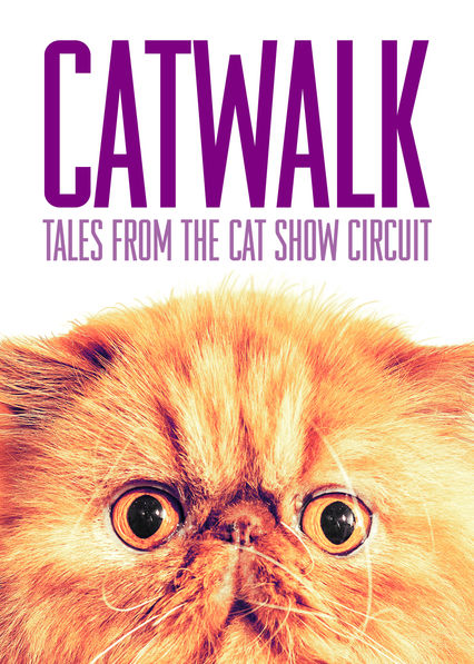 Catwalk: Tales from the Cat Show Circuit on Netflix USA