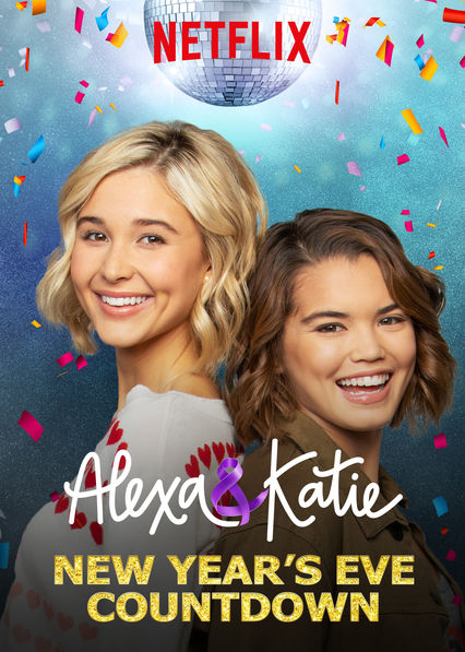 Alexa & Katie: New Year's Eve Countdown on Netflix USA