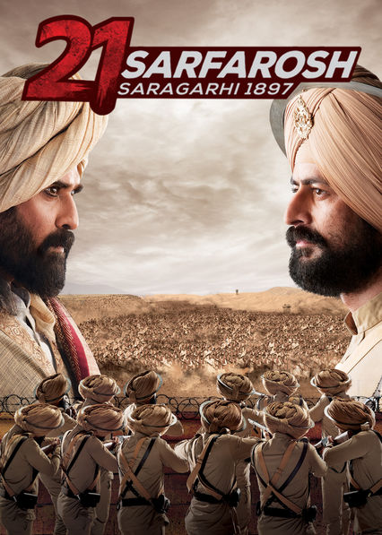 21 Sarfarosh: Saragarhi 1897 on Netflix USA