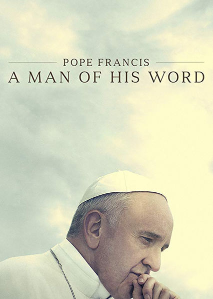 Pope Francis: A Man of His Word on Netflix USA