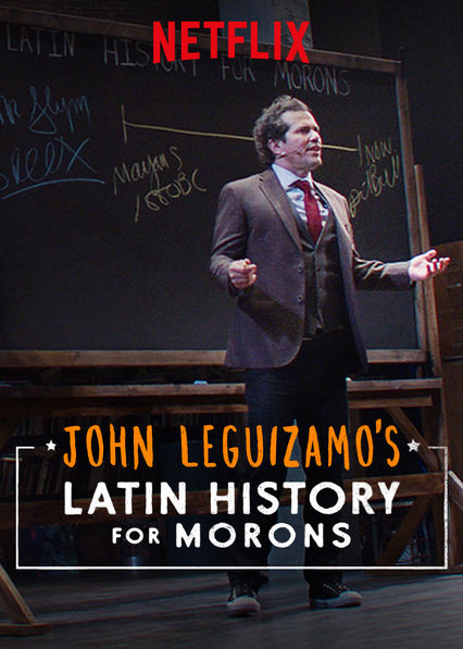 John Leguizamo's Latin History for Morons on Netflix USA