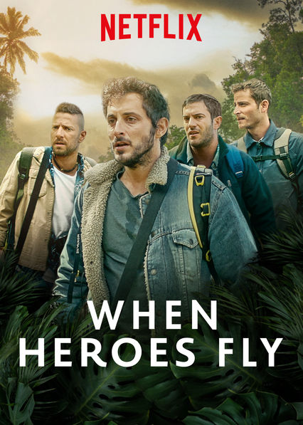 When Heroes Fly on Netflix USA
