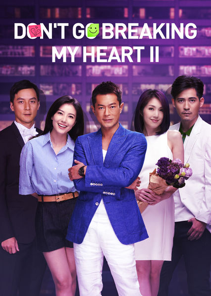Don't Go Breaking My Heart 2 on Netflix USA