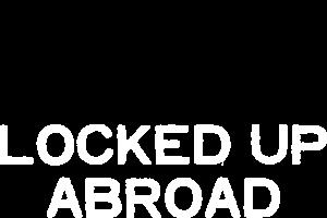 locked up abroad netflix