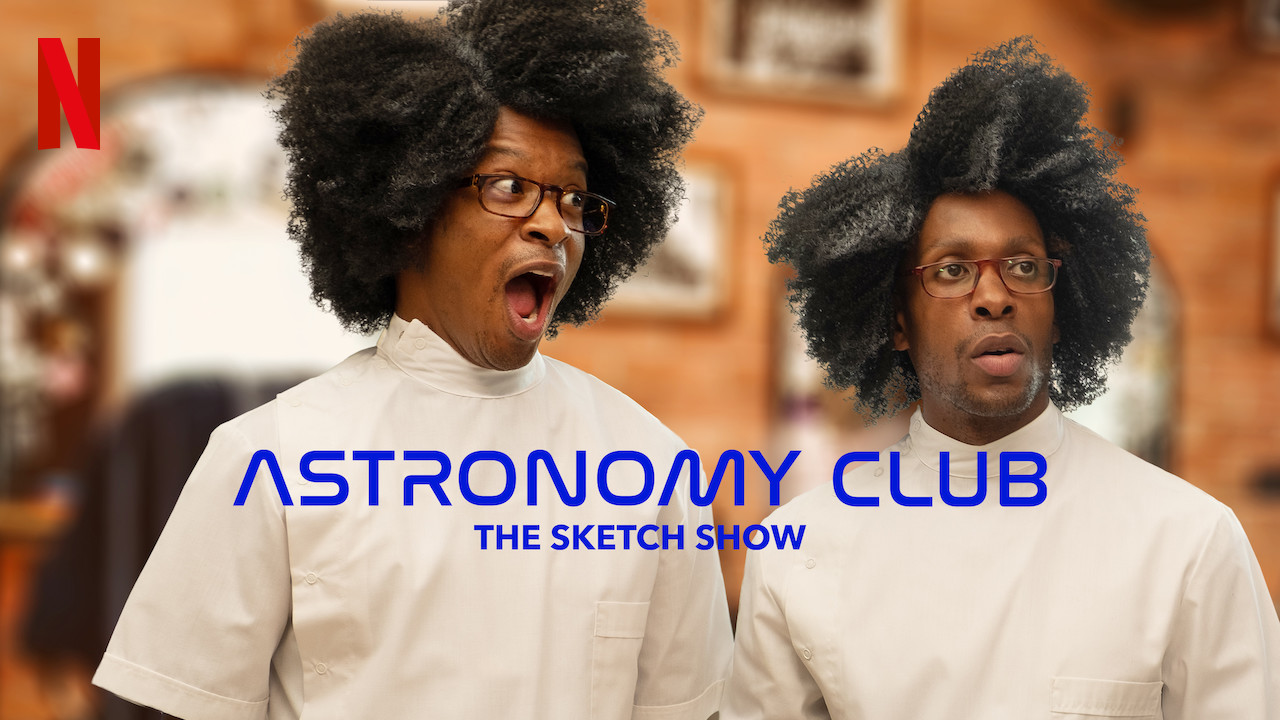 Astronomy Club: The Sketch Show on Netflix USA