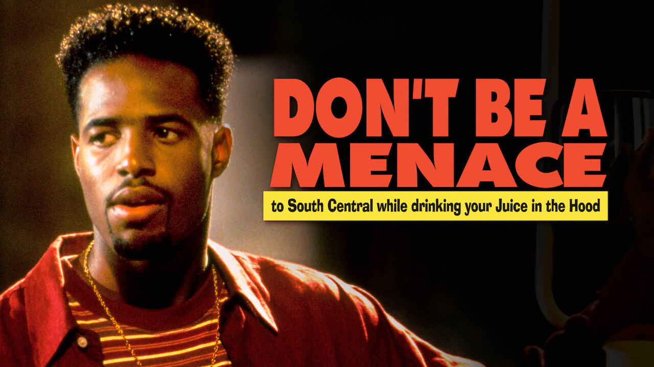Don't Be a Menace to South Central While Drinking Your Juice in the Hood on Netflix USA