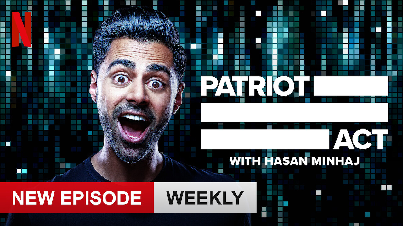 Patriot Act with Hasan Minhaj on Netflix USA