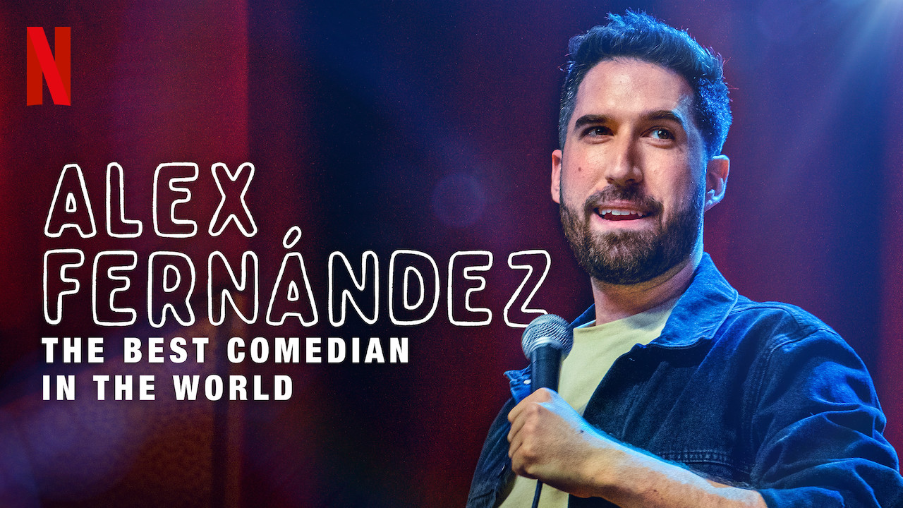 Alex Fernández: The Best Comedian in the World on Netflix USA
