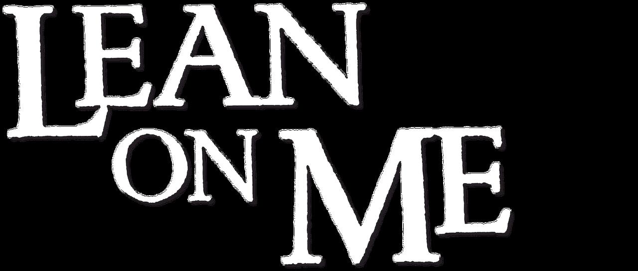 Lean on Me | Netflix