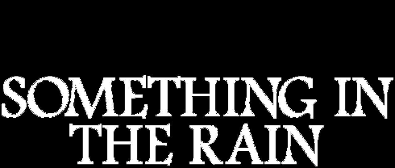 Something in the Rain   Netflix