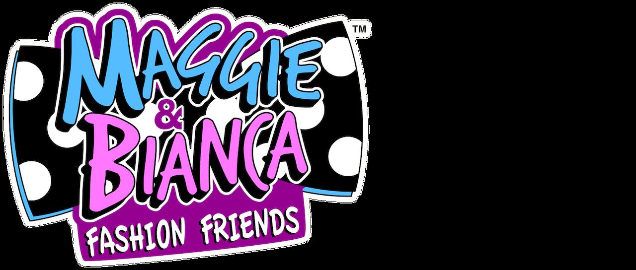 Maggie & Bianca: Fashion Friends | Netflix