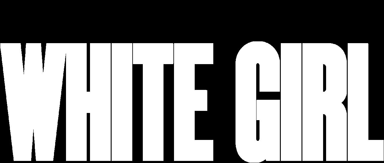 White Girl Netflix