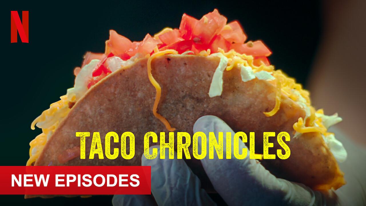 Taco Chronicles on Netflix USA