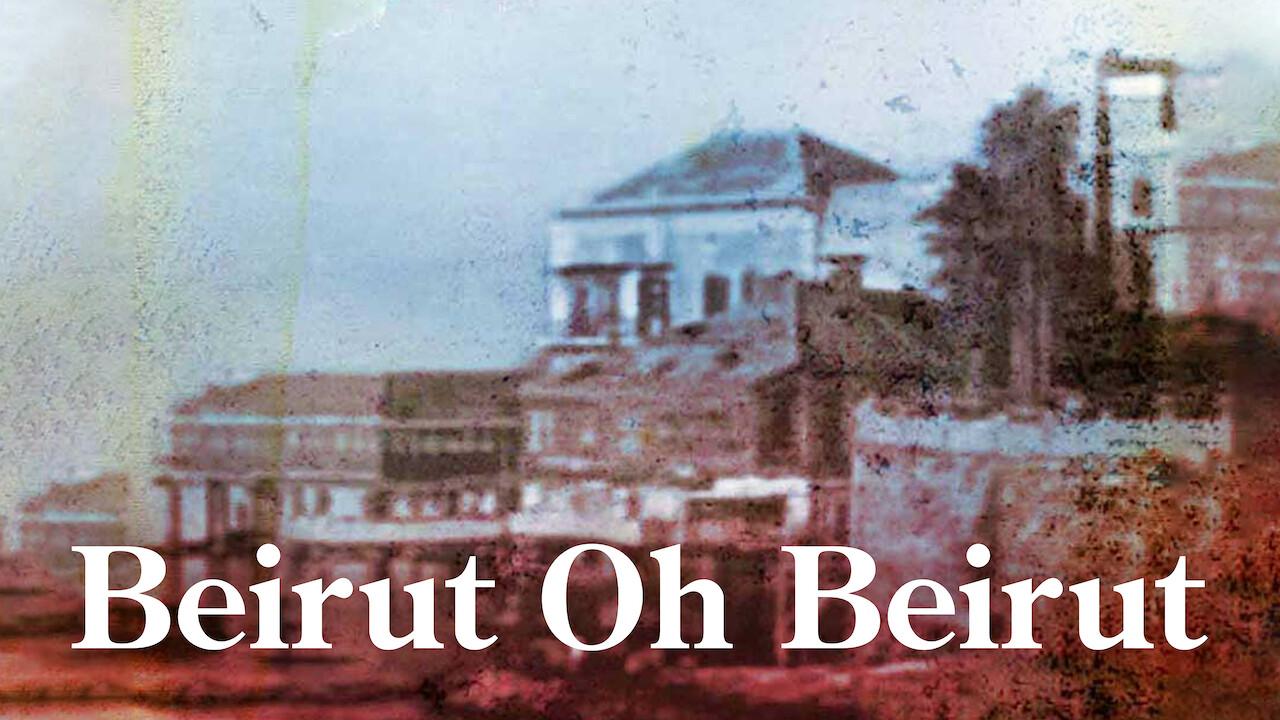 Beirut Oh Beirut on Netflix USA