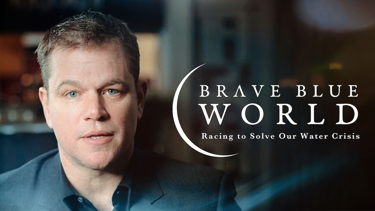 Brave Blue World: Racing to Solve Our Water Crisis on Netflix USA