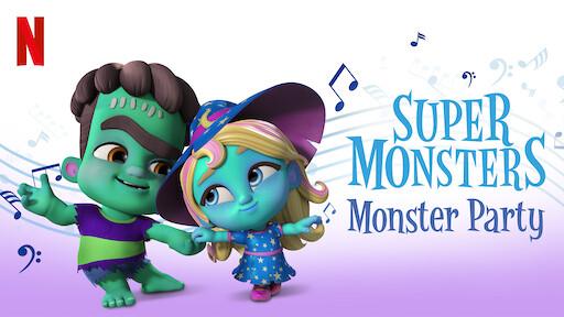 Super Monsters Netflix Official Site