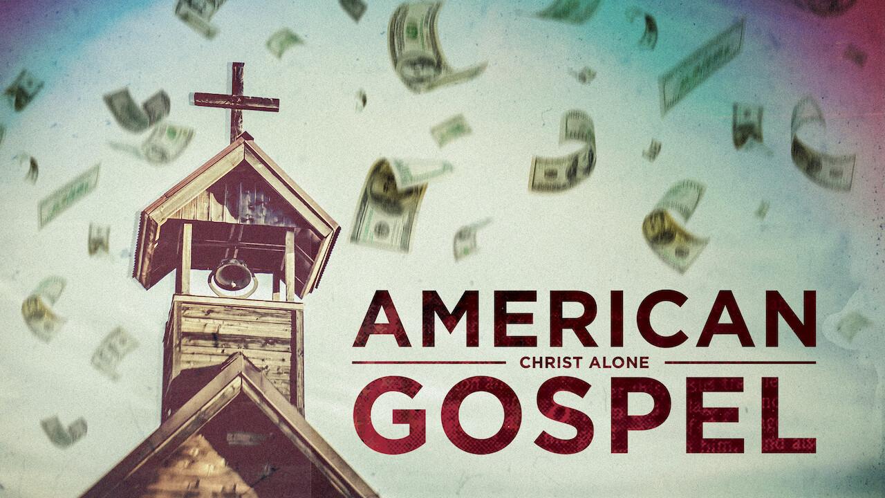 American Gospel: Christ Alone on Netflix USA