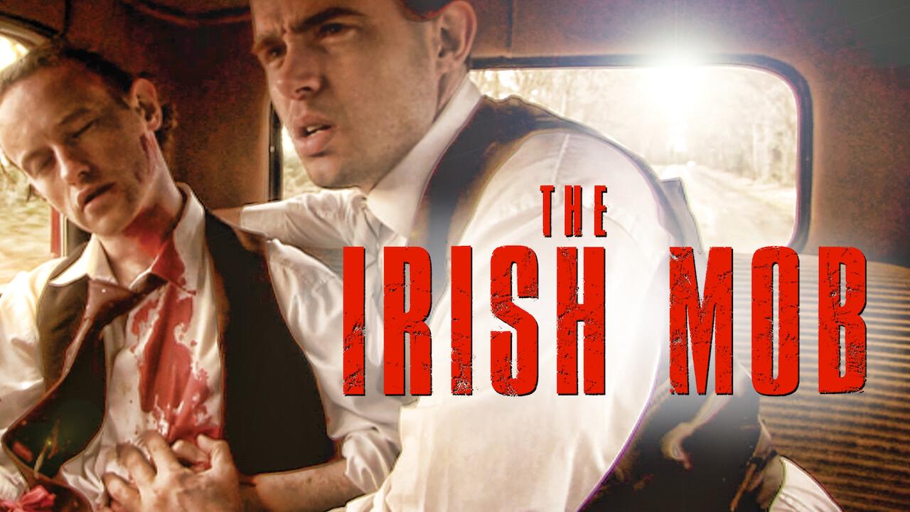 The Irish Mob on Netflix USA