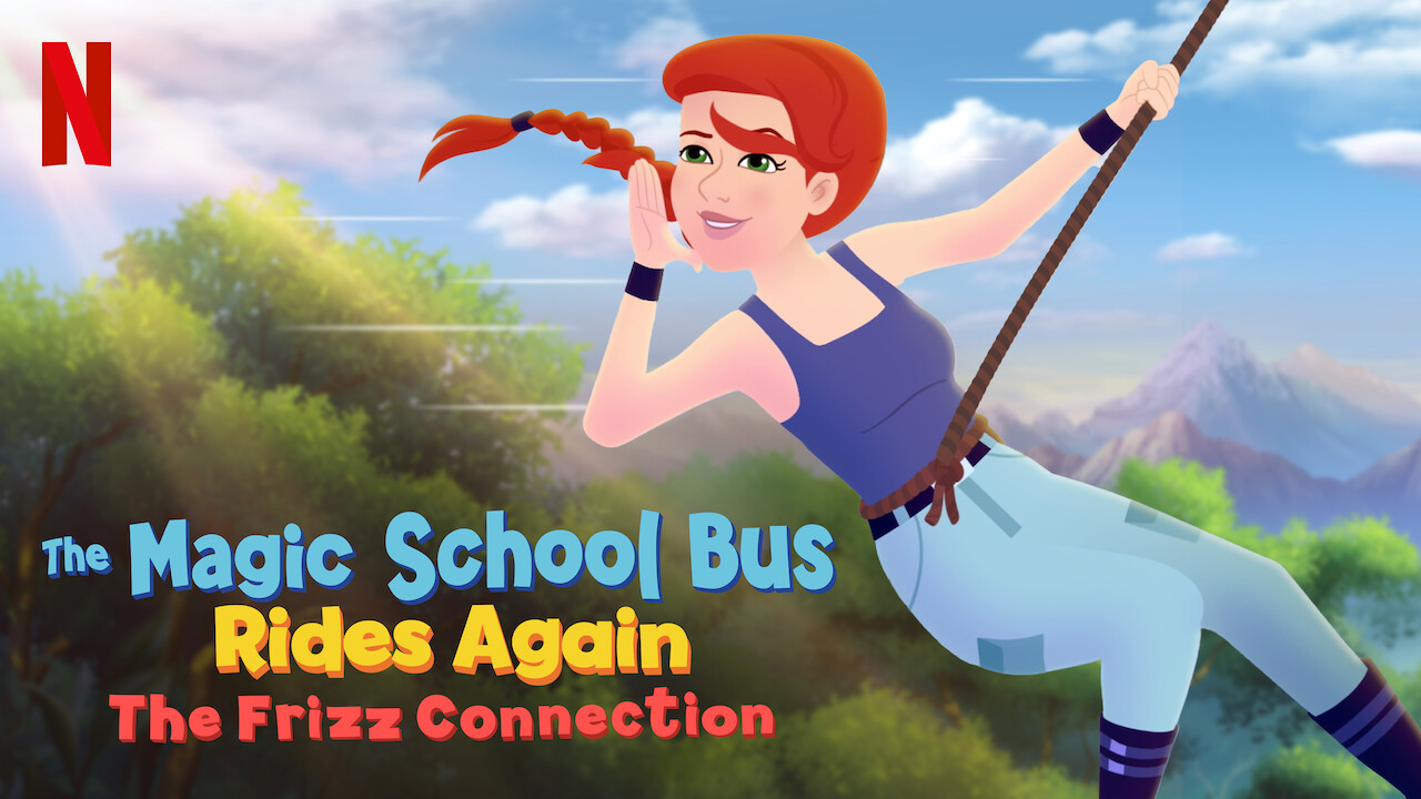 The Magic School Bus Rides Again The Frizz Connection on Netflix USA