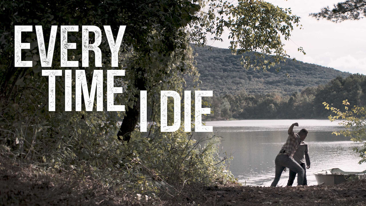 Every Time I Die on Netflix USA