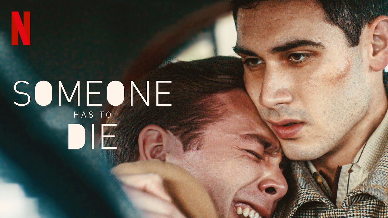 Someone Has to Die on Netflix USA