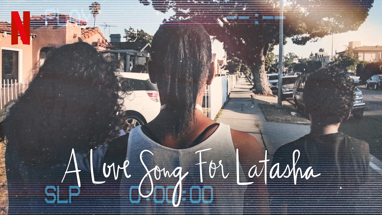 A Love Song for Latasha on Netflix USA