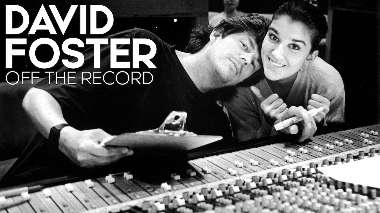 Is David Foster Off The Record Available To Watch On Netflix In America Newonnetflixusa