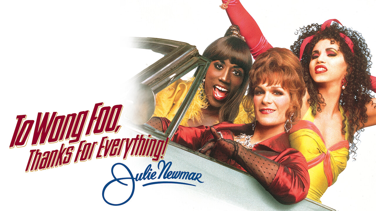 Is To Wong Foo Thanks For Everything Julie Newmar Available To Watch On Netflix In America Newonnetflixusa
