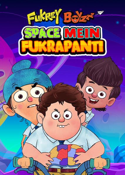 Fukrey Boyzzz: Space Mein Fukrapanti on Netflix USA