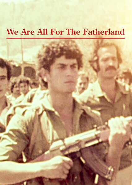 We Are All For The Fatherland on Netflix USA