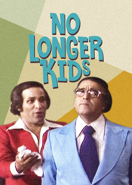 No Longer kids on Netflix USA