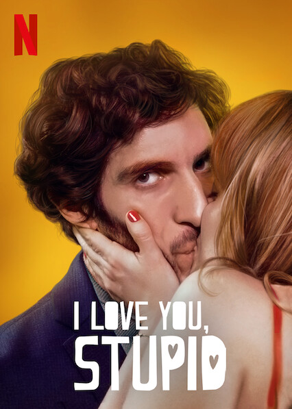 I love you, stupid on Netflix USA