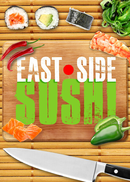 East Side Sushi on Netflix USA