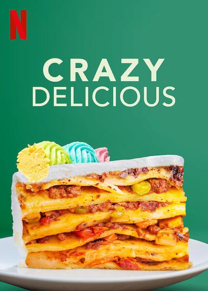 Crazy Delicious on Netflix USA