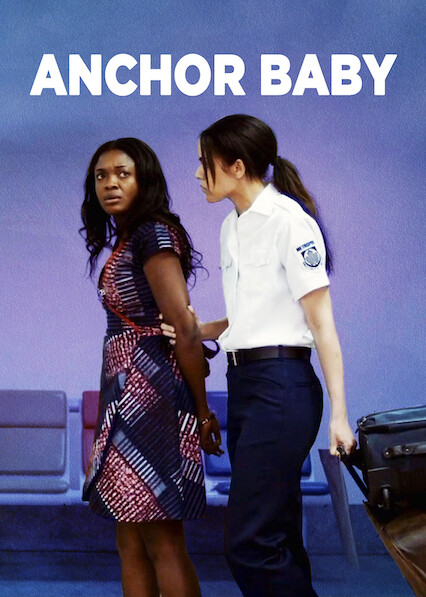 Anchor Baby on Netflix USA