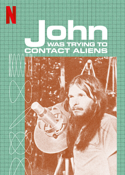 John Was Trying to Contact Aliens on Netflix USA