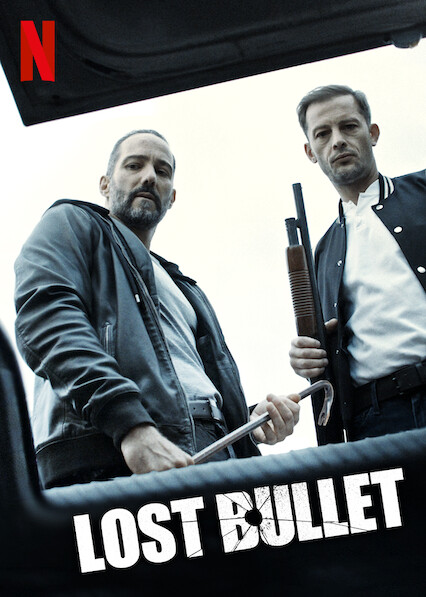 Is Lost Bullet Aka Balle Perdue Available To Watch On Netflix In America Newonnetflixusa