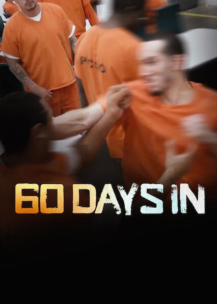60 Days In on Netflix USA