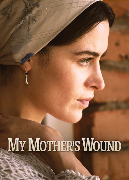 My Mother's Wound on Netflix USA