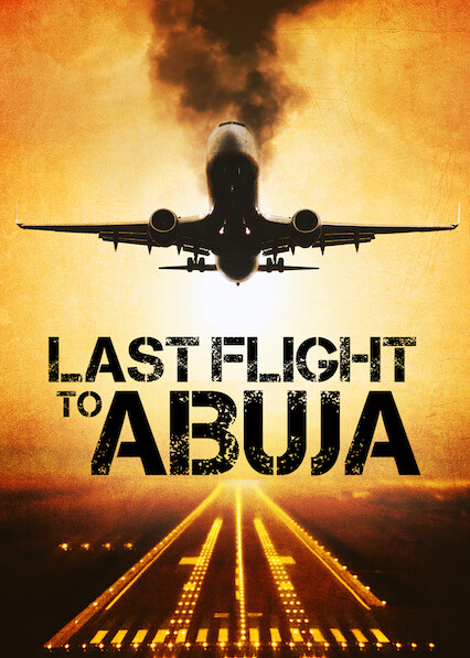 Last Flight to Abuja on Netflix USA