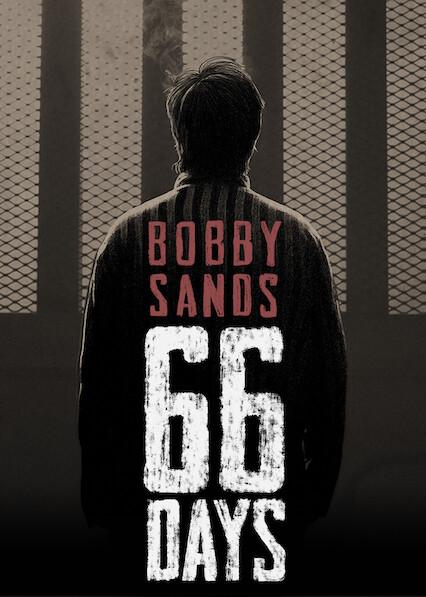 Bobby Sands: 66 Days on Netflix USA