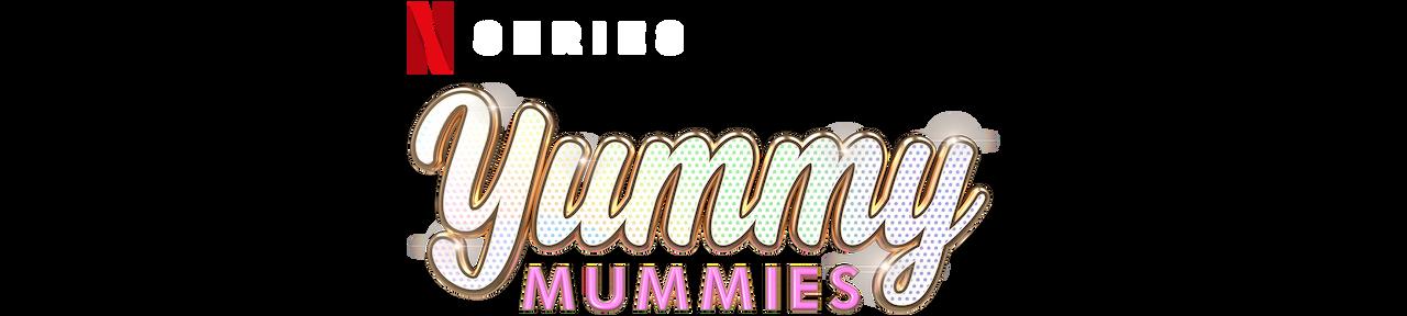 Yummy Mummies | Netflix Official Site